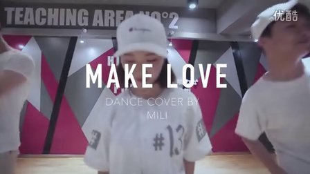 【核力风影像】米莉Mili  大师课Andrew Baterina编舞《Make Love》课堂记录