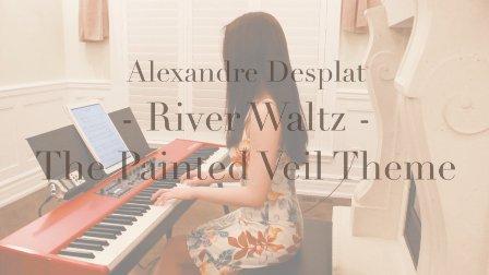 【钢琴-梅】爱在遥远的附近 River Waltz - The Painted Veil Theme