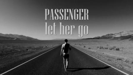 Let Her Go , 回味一下经典吧