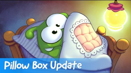 Cut the Rope - Pillow Box Update