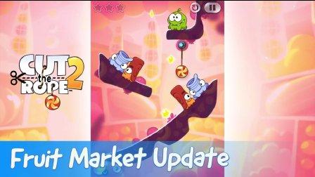 Cut the Rope 2 - Fruit Market Update
