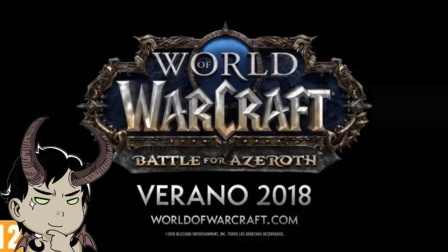 [嘉栋]魔兽世界8.0争霸艾泽拉斯2018年夏天正式上线