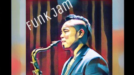 『王威爵士萨克斯』Funk Jam 王威次中音萨克斯即兴演奏