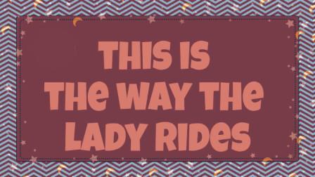 慢速英文早教儿歌(歌词滚动):This Is The Way The Lady Rides