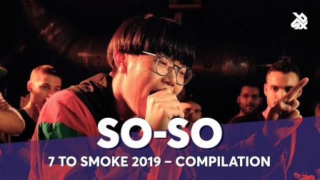 SO-SO   GBB 7 TO SMOKE 2019 Compilation