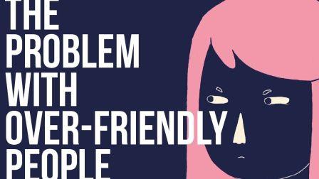 【心理学】为什么过度友好是一种病?
