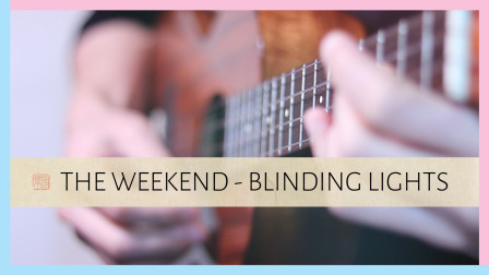 The Weekend - Blinding Lights 尤克里里