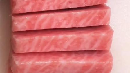 入口即化的蓝鳍金枪鱼,在旁边看着就流口水,吃一块能买一套化妆品!