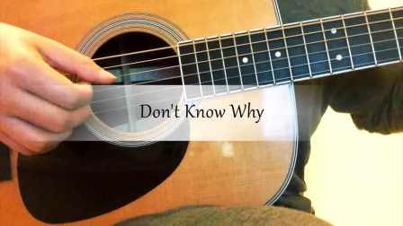 指弹吉他 Don't Know Why