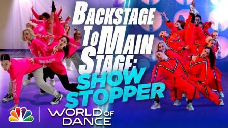 【街舞,真帅气】 Show Stopper Backstage to Main Stage The Qualifiers World of Dance ...