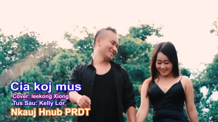 苗族新歌曲Cia Koj Mus Cover By Leekong Xiong. Nkauj Tshiab 2020-2021