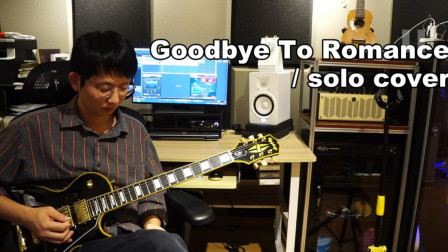 Goodbye To Romance solo cover