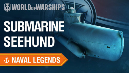"""游戏宣传片:战舰世界-""""海豹""""号小型潜艇(3295)"""