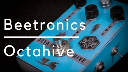 Beetronics Octahive - SOME OF MY FAVOURITE TONES TO DATE!!!