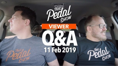 Viewer Comments & Questions- 11 February 2019 - That Pedal Show