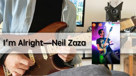 【电吉他】致敬经典,Neil Zaza成名曲目 — I'm Alright