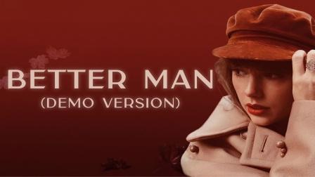 Taylor Swift《Better Man》Demo版