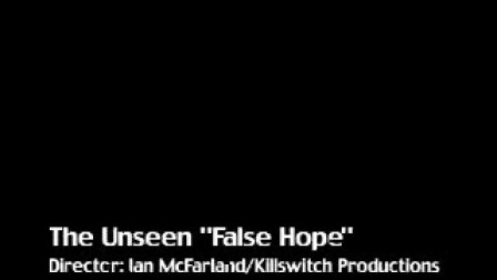 Theunseen-FalseHope经典MV