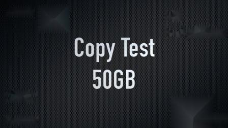 Copy 50GB 看谁快~