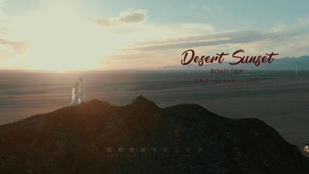 兄弟映画 作品:DESERT SUNSET | 青海旅拍