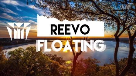 背景音乐(答复网友)_Reevo - Floating (Original Mix)
