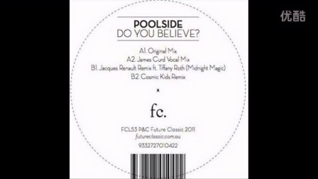Poolside - Do You Believe?