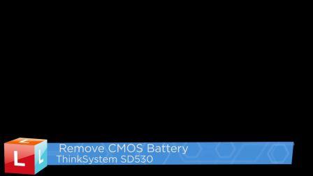 Lenovo ThinkSystem SD530 Remove CMOS Battery