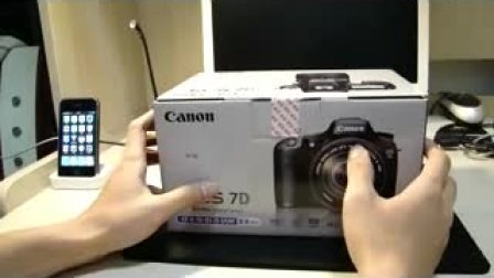 EOS 7D开箱视频
