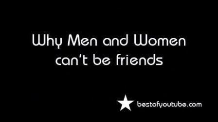 Why men and women cant be friend