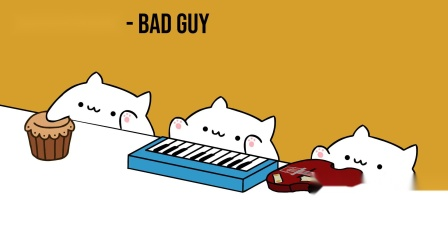 Bongo Cat - Billie Eilish 《bad guy》,头一次觉得碧梨的歌还能这么喵~