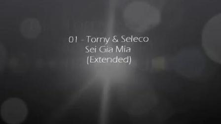 [皇者] 电音舞曲 Torny & Seleco - Sei Gia Mia