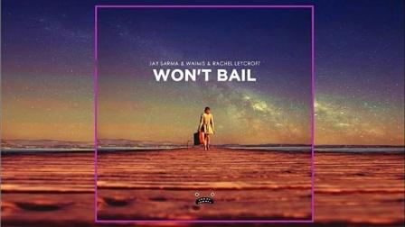 Won't Bail (ft. Rachel Leycroft) by Jay Sarma + Waimis