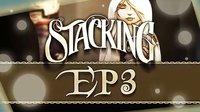 弥奈实况【Stacking 套娃大冒险】EP3 - 本来就是分开的阿!!