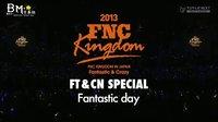 【BM字幕组】FNC KINGDOM 2013 F DAY(初日)-FTISLAND CUT v2版
