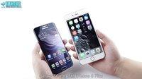 【pk】机皇的对话?Galaxy S6 edge VS iPhone 6 Plus对比评测