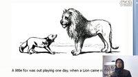 英语伊索寓言 狐狸与狮子 The Fox and the Lion