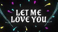 【贾斯汀比伯合作单曲】贾斯汀比伯 Justin Bieber - Let Me Love You [Lyric Video]