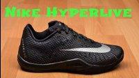 「無才說」耐克实战球鞋Nike Hyperlive介绍