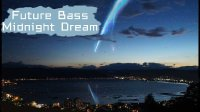 【音享】【Future Bass】Nyix - Midnight Dream