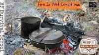 【露营野餐】如何在潮湿环境下生火做饭