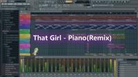 [达达Style]That Girl 钢琴版 Remix 编曲/混音
