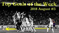 Top Goals of the Week ● August #3 ● 2018-2019