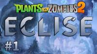 【芦苇】全新旅程的开始-植物大战僵尸2国际版ECLISE流程#1