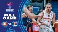 2020.12.28 瑞士 v 塞尔维亚 - 2022男篮欧锦赛资格赛
