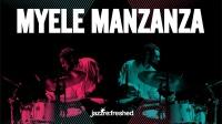 ★ME威律动★Myele Manzanza - Jazz ReFreshed 2021