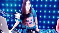 DJ小鱼儿舞曲dj超劲爆嗨曲DJ中英文串烧DJ美女现场打碟