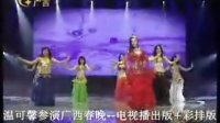 肚皮舞---中国肚皮舞皇后舞动广西春晚