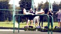 【珍藏】2013夏季俄罗斯和乌克兰最强街头极限健身集锦