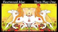 Fleetwood Mac - 1969 Then Play On