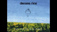 Damien Rice (From the Union Chaple) - The Blower's Daughter